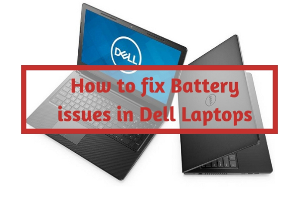 How to fix Battery issues in Dell Laptops