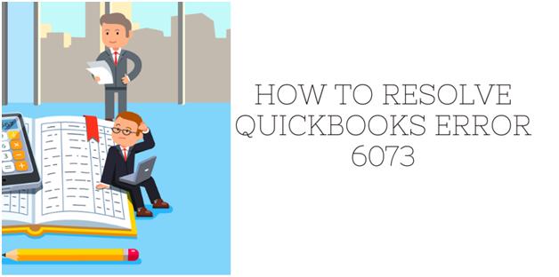 How To Resolve Quickbooks Error 6073