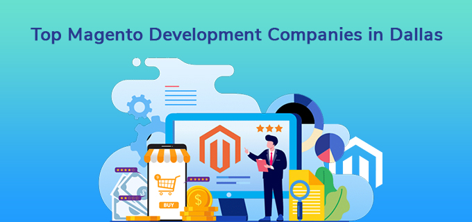 Top 5 Magento Development Companies in Dallas, TX