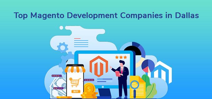 Top 5 Magento Development Companies in Dallas, TX